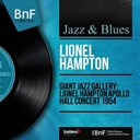 Lionel Hampton - Giant jazz gallery: lionel hampton apollo hall concert 1954 (feat. william mackel, peter bradie, wilford eddleton, robert plater & dwike mitchell) (live,)