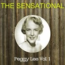 Peggy Lee - The sensational peggy lee, vol. 1