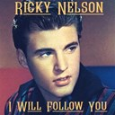 Ricky Nelson - I will follow you