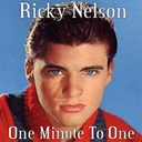 Ricky Nelson - One minute to one