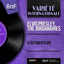 "Elvis Presley ""The King"" / The Jordanaires - Le retour d'elvis (mono version)"
