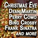 Bing Crosby / Bobby Darin / Dean Martin / Dick Haymes / Frank Sinatra / Frankie Laine / Gene Autry / Johnny Mercer / Mario Lanza / Nat King Cole / Perry Como / Primo Leone - Christmas eve (original artists original songs)