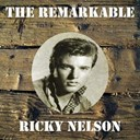 Ricky Nelson - The remarkable ricky nelson