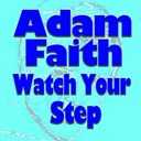 Adam Faith - Watch your step (original artist original songs)