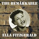 Ella Fitzgerald - The remarkable ella fitzgerald