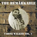 T-Bone Walker - The remarkable t-bone walker vol 02