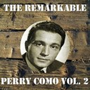 Perry Como - The remarkable perry como vol 02