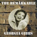 Georgia Gibbs - The remarkable georgia gibbs