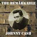 Johnny Cash - The remarkable johnny cash
