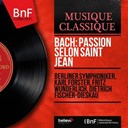 Karl Forster / L'orchestre Philharmonique De Berlin - Bach: passion selon saint jean (stereo version)