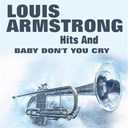 Louis Armstrong - Hits and baby don't you cry