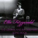 Ella Fitzgerald - The george and ira gershwin song book