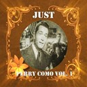 Perry Como - Just perry como, vol. 1