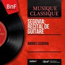 Andrés Segovia - Segovia: récital de guitare (mono version)