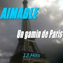 Aimable - Un gamin de paris (13 hits)