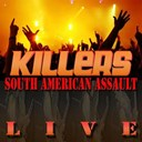 The Killers - South american assault live (deluxe version)