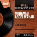 Mohamed Abdel Wahab - El nil nagachi (mono version)