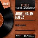 Abdel Halim Hafez - Fouq echouq (mono version)