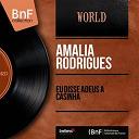 Amália Rodrigues - Eu disse adeus á casinha (feat. domingos calarinha, santos moreira) (mono version)