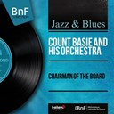 Count Basie - Chairman of the board (mono version)