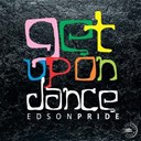 Edson Pride - Get up on dance
