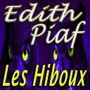 Édith Piaf - Les hiboux