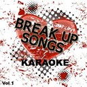 Sing Karaoke Sing - Break up songs - karaoke, vol. 1