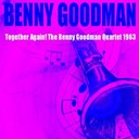 Benny Goodman - Benny goodman: together again! the benny goodman quartet 1963