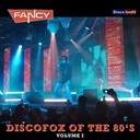 Fancy - Discofox of the 80's, vol. 1