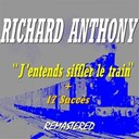 Richard Anthony - J'entends siffler le train (17 succès Remastered)