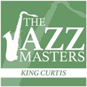 King Curtis - The jazz masters - king curtis