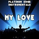 Platinum Edge Instrumentals - My love (karaoke version) (originally performed by route 94)