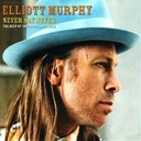 Elliott Murphy - Never say never (the best of 1996-2005... and more)