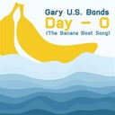 Gary U.s. Bonds - Day - o (the banana boat song)