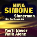 Nina Simone - Sinnerman hits and songs and you'll never walk alone (some of her greatest hits and songs)