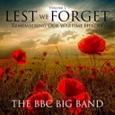 The Bbc Big Band - Lest we forget, vol. 1 (remembering our wartime heroes)