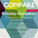 Ataulfo Argenta / L'orchestre Philharmonique De Berlin / Lorin Maazel / The London Symphony Orchestra - Rimsky-korsakov: spanish capriccio, lorin maazel vs. ataulfo argenta (compare 2 versions)