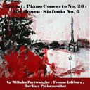L'orchestre Philharmonique De Berlin / Wilhelm Furtwängler - Mozart: piano concerto no. 20 - beethoven: symphony no. 6