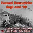 Barbara / Edy Brando / Gabriella Ferri / Rudy Rickson / Tony Arden - Canzoni romantiche degli anni '60