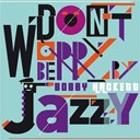 Bobby Hackett - Don't worry be jazzy by bobby hackett