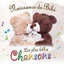 Collectif Enfance / Françoise Bobe / Gérard Dalton / Lionel Abelanski / Rémi Guichard - Naissance de bébé (les plus belles chansons)