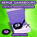 Serge Gainsbourg - Serge gainsbourg chante ses grands succès (les plus grandes chansons de l'époque)