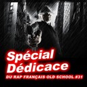 Al Peco / C-Sen / Daddy Lord C / Dragon Davy / Hocus Pocus / Jeap12 / La Caution / Lord Issa / Octobre Rouge / Sat / Treyz / Zoxea - Spécial dédicace du rap old school français, vol. 31