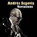Andrés Segovia - Variations