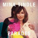 Mina Tindle - Parades