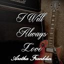 Aretha Franklin - I will always love aretha franklin