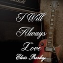 "Elvis Presley ""The King"" - I will always love elvis presley, vol.1"