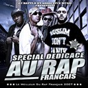 92100% Hip-Hop Collectif / Billy Bats / Booba / Diomay / Dj Battle / Exs / Harlem / I Am / Joey Starr / Kennedy / Kery James / Kommando Toxik / La Fouine / Lino / Mac Tyer (Mr Socrate) / Mix / Mosstaf / Nessbeal / Pit Baccardi / Salif / Seth Gueko / Sinik / Smoker / Sniper / Soprano / Youssoupha - Spéciale dédicace au rap français (le meilleur du rap français 2007)