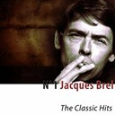 Jacques Brel - N°1 jacques brel (the classic hits)