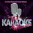The Karaoke Universe - The karaoke universe in the style of jack white